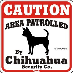 Yard Sign: Area Patrolled By Chihuahua Security Company