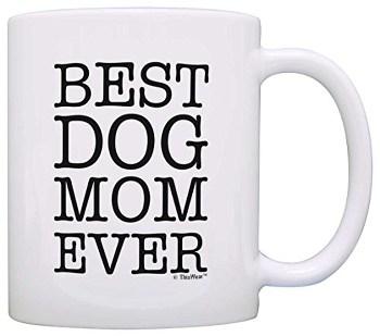 Best Dog Mom Ever Mug